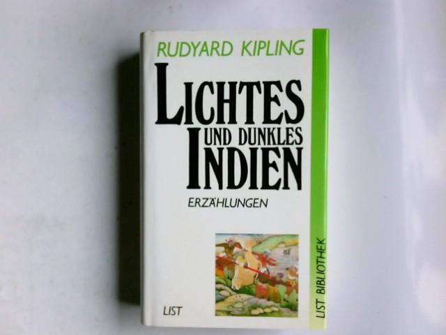 Lichtes und dunkles Indien : Erzdhlungen. List: Kipling, Rudyard: