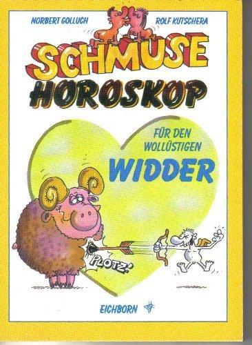 Schmuse-Horoskop für den wollüstigen Widder : 21.: Kutschera, Rolf: