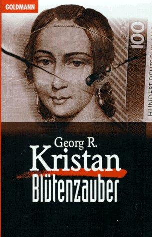 Blütenzauber : Kriminalroman. Goldmann ; 5868 : Krimi - Kristan, Georg R.