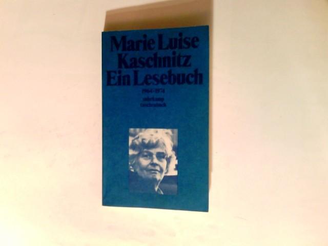 Ein Lesebuch : 1964-1974. Hrsg. u. mit: Kaschnitz, Marie Luise: