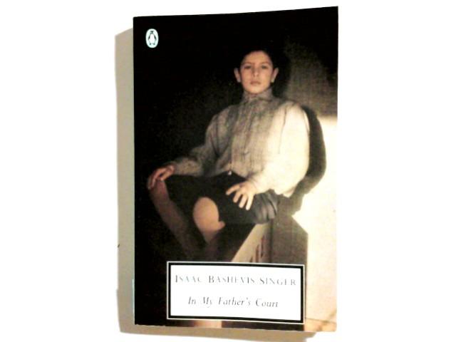 In My Father's Court (Penguin Twentieth Century: Singer, Isaac Bashevis: