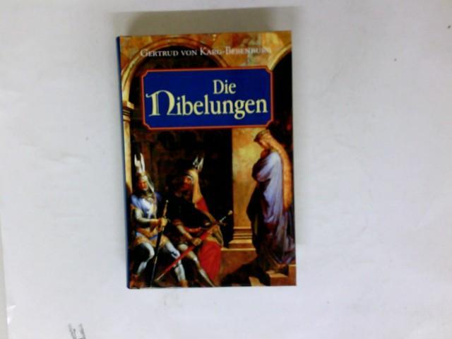 Die Nibelungen. Roman.: Karg-Bebenburg, Gertrud von: