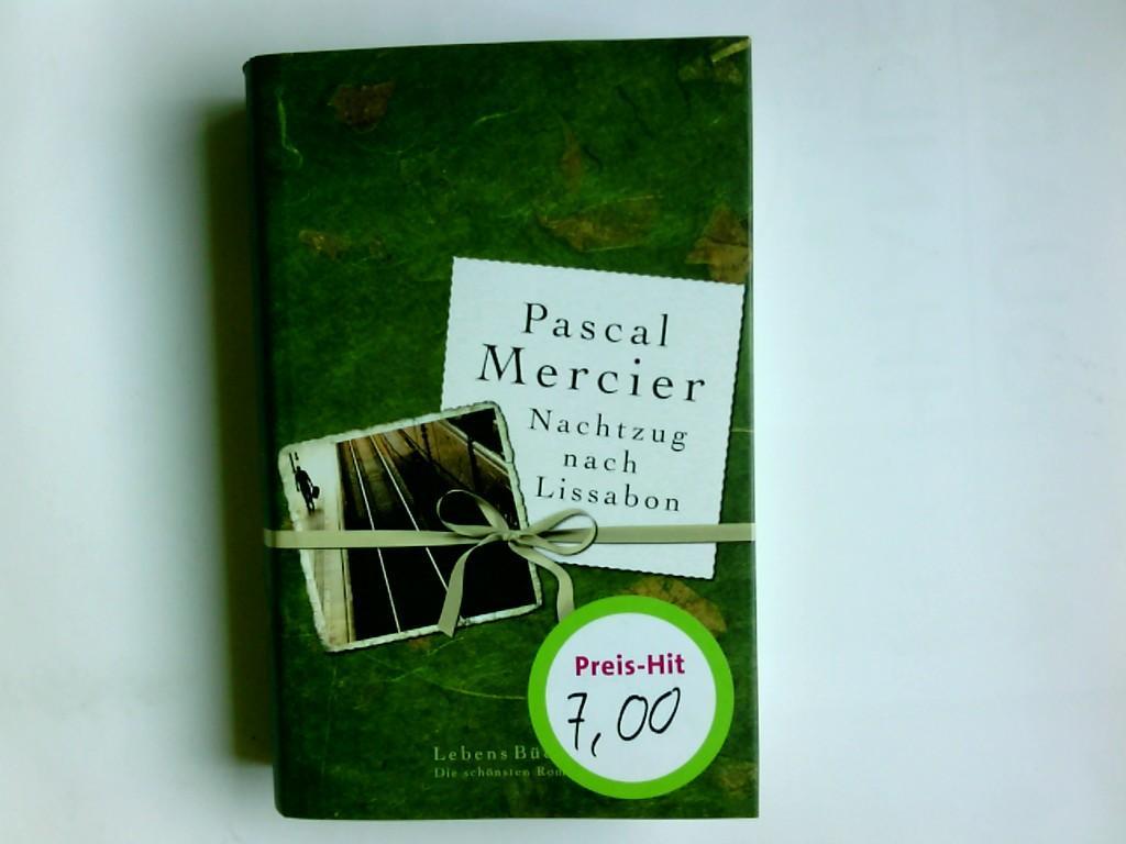 Nachtzug nach Lissabon : Roman.: Mercier, Pascal: