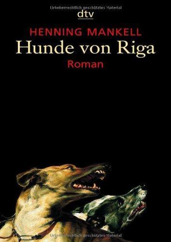 Hunde von Riga : Thriller. Dt. von Barbara Sirges und Paul Berf / dtv ; 20294