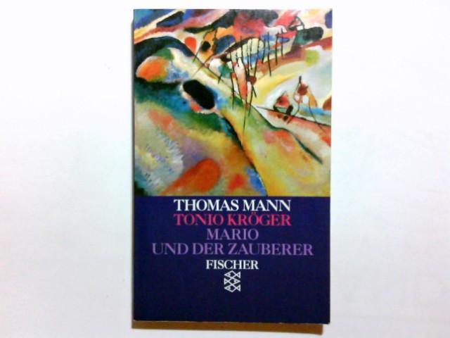 Tonio Kröger; Mario und der Zauberer : Mann, Thomas:
