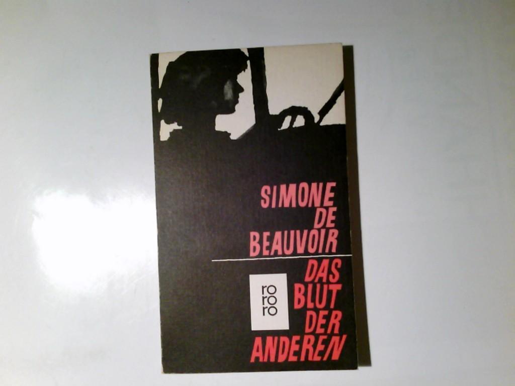 Das Blut der anderen : Roman. Aus: Beauvoir, Simone de: