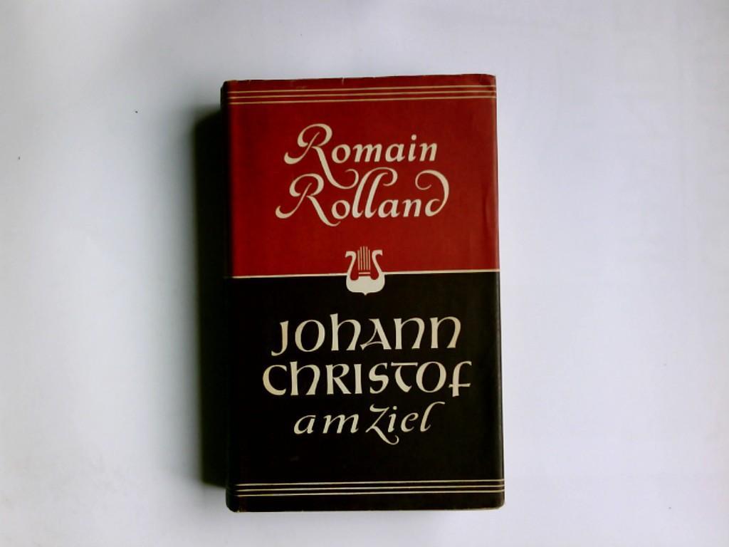 Johann Christof am Ziel Ausgewählte Werke in: Rolland, Romain:
