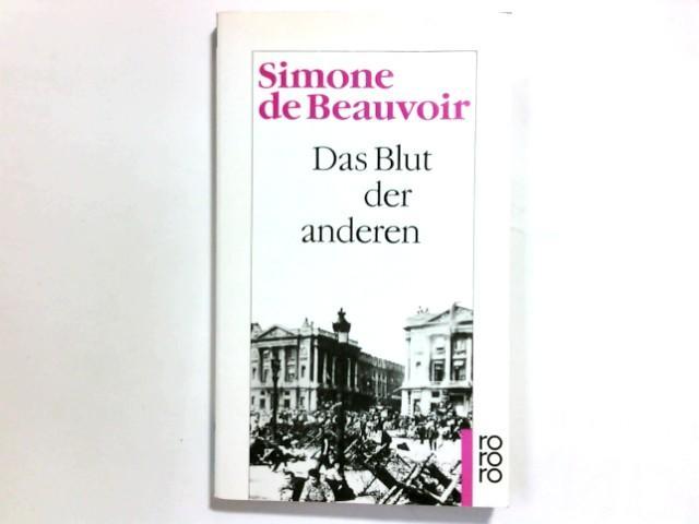 Das Blut der anderen : Roman. [Aus: Beauvoir, Simone de: