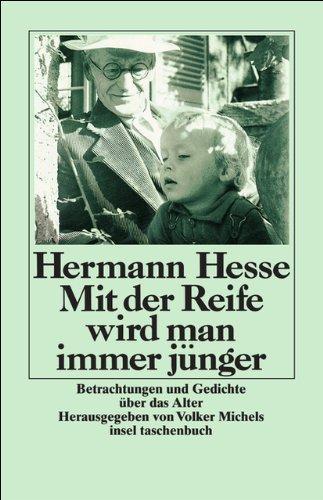 Mit der Reife wird man immer jünger: Hesse, Hermann: