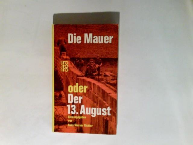 Die Mauer oder Der 13. August.: Richter, Hans Werner: