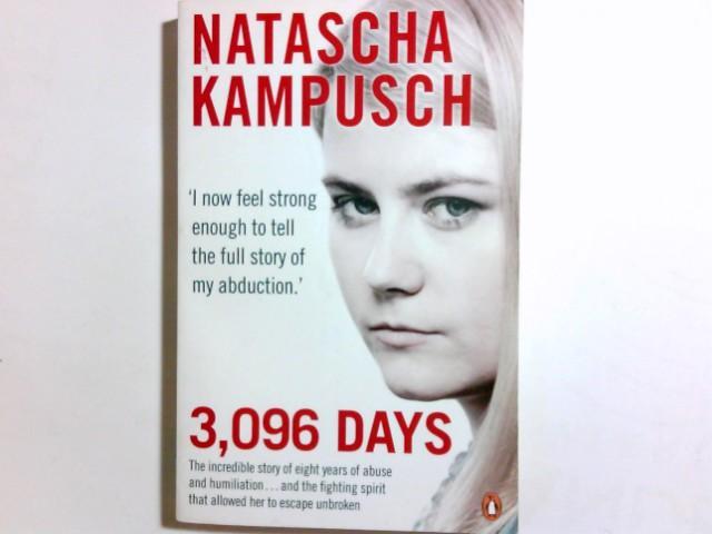3,096 days. Natascha Kampusch ; with Heike: Kampusch, Natascha (Verfasser),