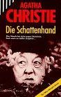 Die Schattenhand : [einzig berechtigte Übertr. aus: Christie, Agatha: