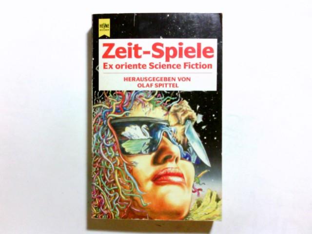 Zeit-Spiele. Ex oriente Science Fiction. Erzählungen - Olaf, R. Spittel und de Maiziere Michael