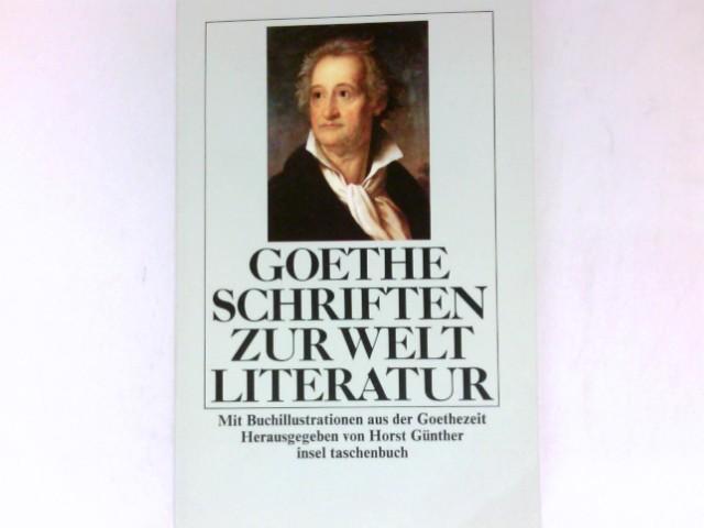 Schriften zur Weltliteratur : Mit Buchillustrationen aus: Goethe, Johann Wolfgang