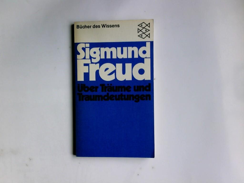 Über Träume und Traumdeutungen. Fischer-Taschenbücher ; 6073: Freud, Sigmund: