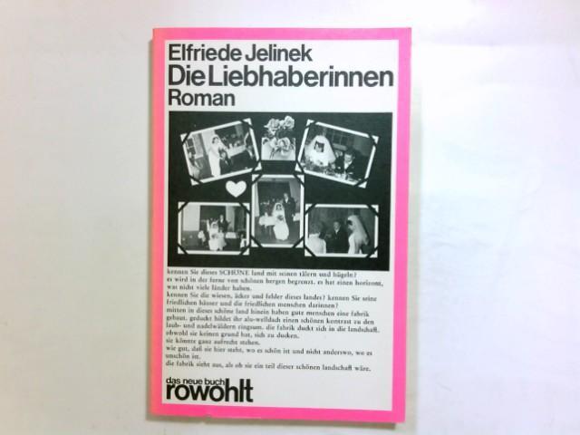 Die Liebhaberinnen : Roman. das neue buch: Jelinek, Elfriede:
