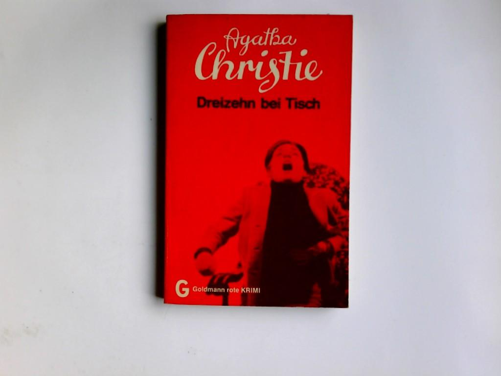 Dreizehn bei Tisch : Kriminalroman = Lord: Christie, Agatha: