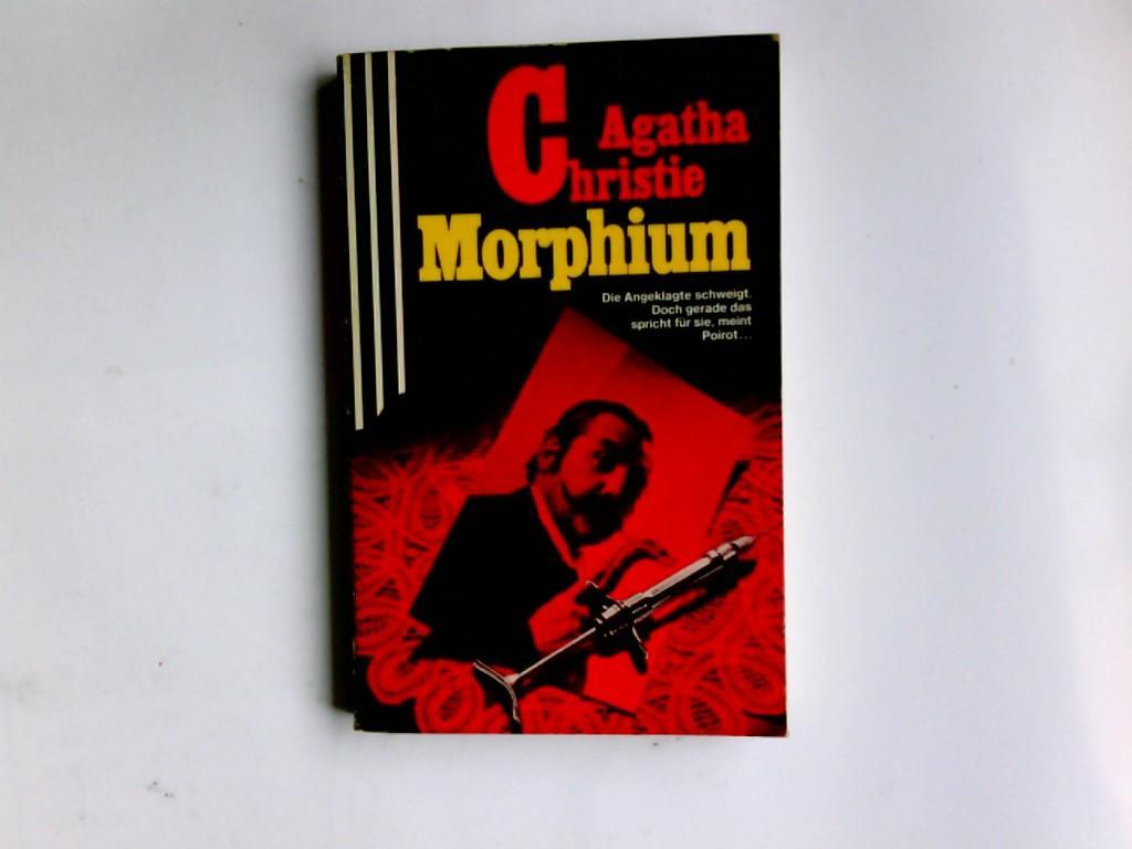 Morphium : einzig berecht. Übertr. aus d.: Christie, Agatha: