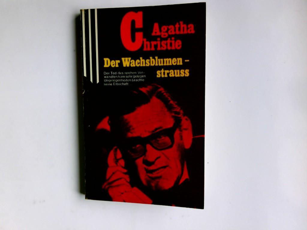 Der Wachsblumenstrauss. Scherz-classic-Krimi ; Nr. 545: Christie, Agatha: