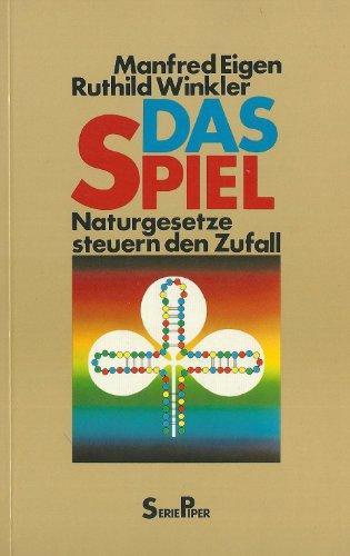 Das Spiel : Naturgesetze steuern d. Zufall. ; Ruthild Winkler / Piper ; Bd. 410