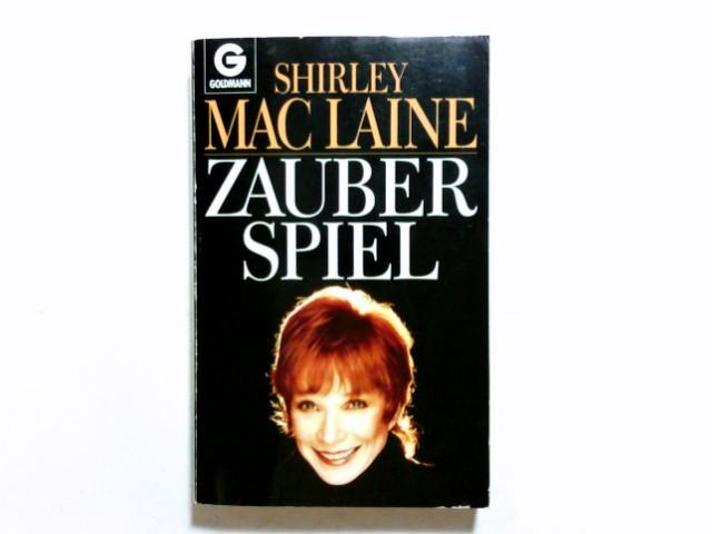 Zauberspiel. Aus d. Amerikan. von Traudi Perlinger / Goldmann ; 9834 - MacLaine, Shirley