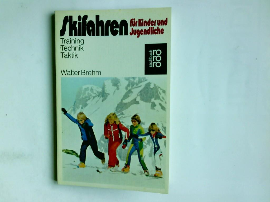 Skifahren für Kinder und Jugendliche : Training,: Brehm, Walter:
