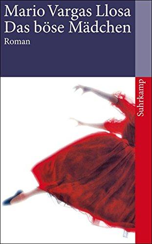 Das böse Mädchen : Roman. Aus dem: Vargas Llosa, Mario:
