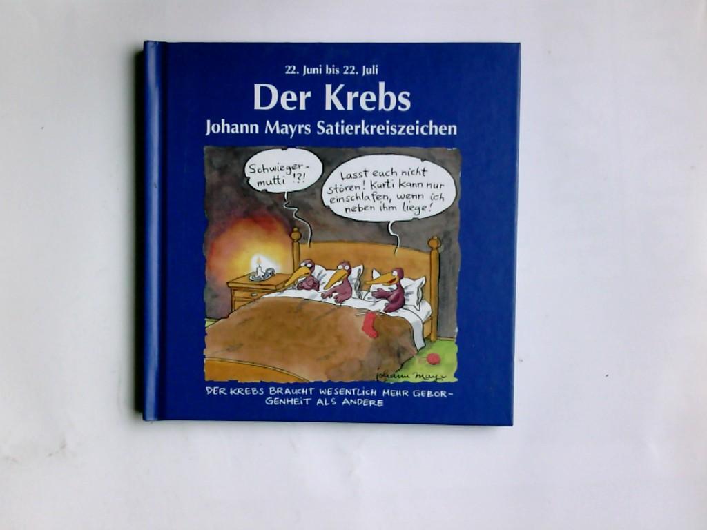 Johann Mayrs Satierkreiszeichen, Der Krebs: Johann Mayr: