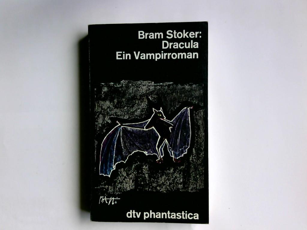 Dracula : e. Vampirroman. Vollst. Übers. d.: Stoker, Bram: