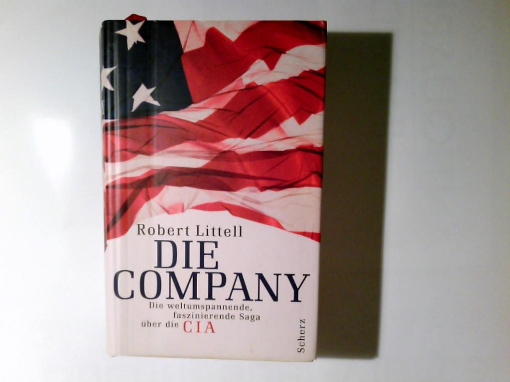 Die Company : die weltumspannende, faszinierende Saga über die CIA ; Roman.  Aus dem