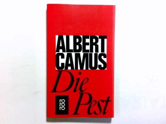 Die Pest : Roman. [Einzig berecht., vom: Camus, Albert: