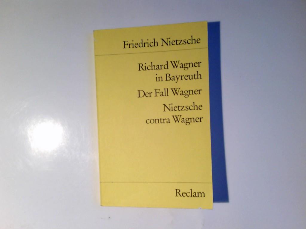 Richard Wagner in Bayreuth; Der Fall Wagner.: Nietzsche, Friedrich: