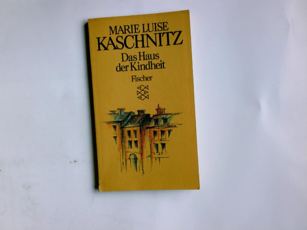 Das Haus der Kindheit. Fischer ; 5939 - Kaschnitz, Marie Luise