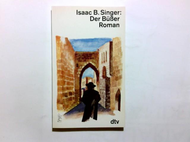 Der Büsser : Roman. Dt. von Gertrud: Singer, Isaac Bashevis: