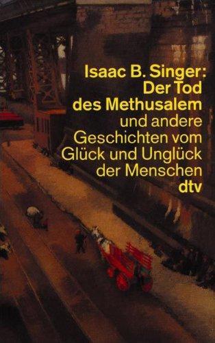 Der Tod des Methusalem und andere Geschichten: Singer, Isaac Bashevis: