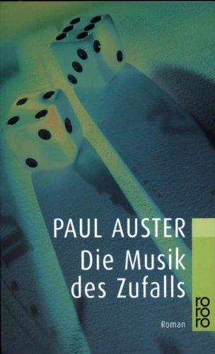 Die Musik des Zufalls : Roman. Dt.: Auster, Paul: