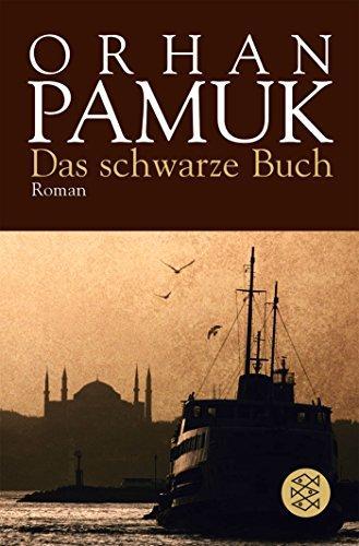 Das schwarze Buch : Roman. Aus dem: Pamuk, Orhan:
