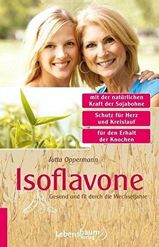 Isoflavone : gesundÂundÂfitÂdurchÂdieÂWechseljahre. - Oppermann, Jutta