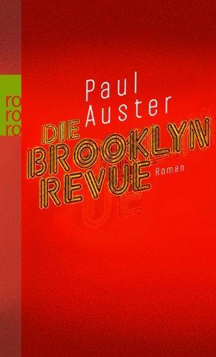 Die Brooklyn-Revue : Roman. Dt. von Werner: Auster, Paul: