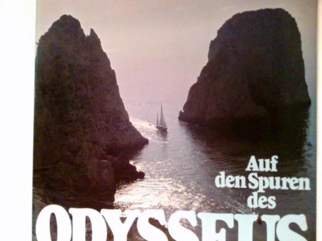 """Auf den Spuren Odysseus : Segelschiffsreise in d. Antike auf d. Suche nach d. Schauplätzen u. Ereignissen von Homers """"Odyssee""""."""