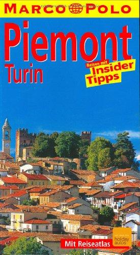 Piemont, Turin : Reisen mit Insider-Tips ;: Rübesamen, Annette: