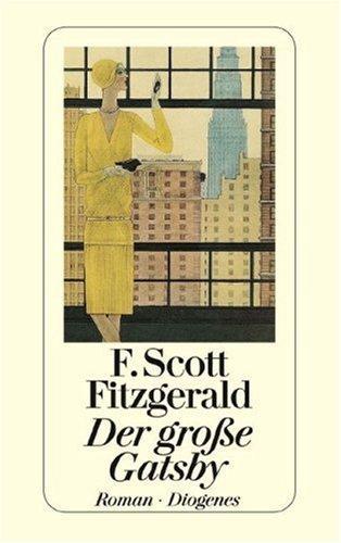 Der grosse Gatsby : Roman. Aus d.: Fitzgerald, F. Scott:
