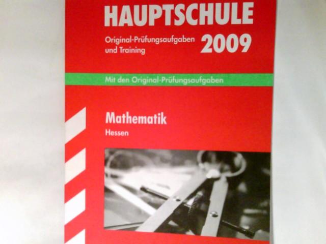 Abschluss-Prüfungsaufgaben Hauptschule Hessen; Mathematik 2009 Mit den Original-Prüfungsaufgaben 2004 - 2008 und Training. - Petra, Koch und Schwarze Thomas