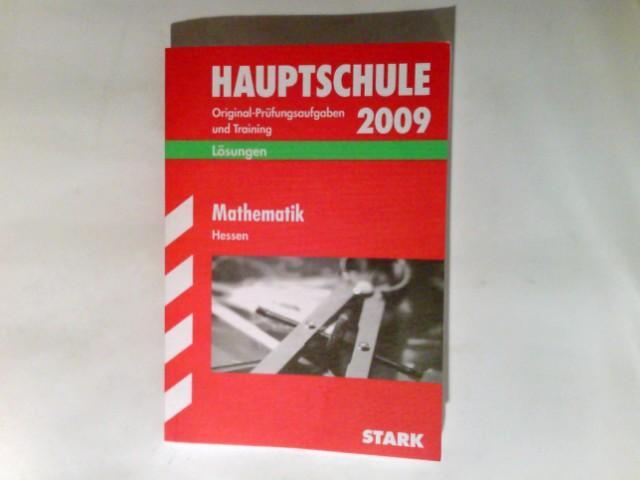 Hauptschule Original-Prüfungsaufgaben und Training Hessen Mathematik 2009 - Petra, Koch und Schwarze Thomas