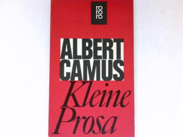 Kleine Prosa : Übertr. ins Dt. Guido: Camus, Albert:
