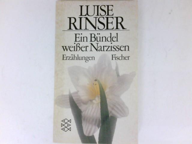 Ein Bündel weisser Narzissen : Erzählungen. - Rinser, Luise