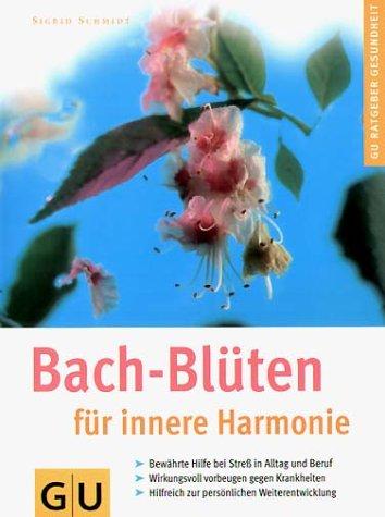 Bach-Blüten für innere Harmonie - Schmidt, Sigrid