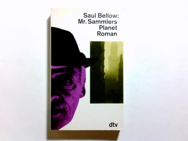 M[iste]r Sammlers Planet : Roman. Dt. von: Bellow, Saul: