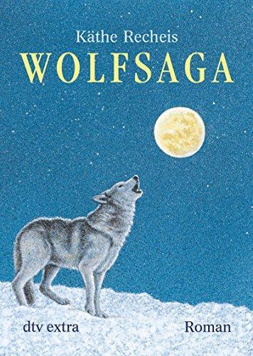 Wolfsaga. Mit Bildern von Karen Holländer / dtv ; 70469 : dtv junior - Recheis, Käthe