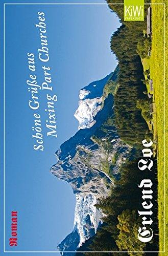 Schöne Grüße aus Mixing Part Churches : Roman. [Aus dem Norweg. von Hinrich Schmidt-Henkel] / KiWi ; 1221 : Paperback - Loe, Erlend und Hinrich (Übers.) Schmidt-Henkel